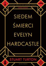 okładka SIEDEM ŚMIERCI EVELYN HARDCASTLE, Ebook | Stuart Turton