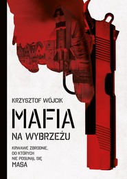 okładka Mafia na wybrzeżu, Ebook   Krzysztof Wójcik