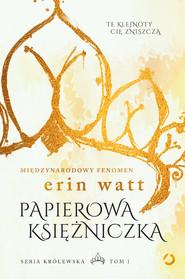 okładka Papierowa księżniczka, Ebook | Erin Watt