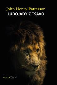 okładka Ludojady z Tsavo, Ebook   John Henry  Patterson