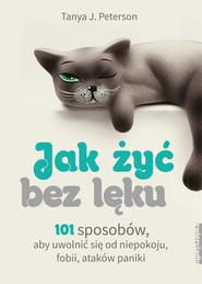 okładka Jak żyć bez lęku, Ebook | Tanya J. Peterson