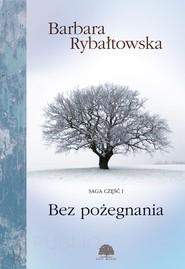 okładka Bez pożegnania. Saga cz. 1, Ebook   Barbara Rybałtowska
