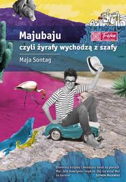 okładka Majubaju, czyli żyrafy wychodzą z szafy, Ebook   Maja Sontag