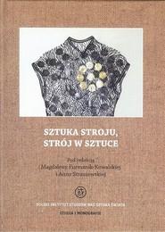 okładka Sztuka stroju, strój w sztuce, Ebook | Magdalena  Furmanik-Kowalska, Anna  Straszewska