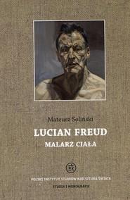 okładka Lucian Freud malarz ciała, Ebook | Mateusz  Soliński