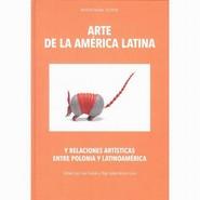 okładka Arte de la América Latina y relaciones artísticas entre Polonia y Latinoamérica, Ebook | Ewa Kubiak, Olga Isabel Acosta  Luna