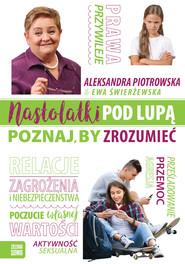 okładka Nastolatki pod lupą. Poznaj, by zrozumieć, Ebook   Aleksanda Piotrowska, Ewa Świerżewska