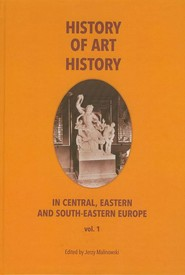 okładka History of art history in central eastern and south-eastern Europe vol. 1, Ebook | Jerzy Malinowski