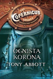 okładka Dziedzictwo Kopernika IV. Ognista korona, Ebook | Tony Abbott