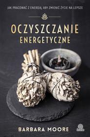 okładka Oczyszczanie energetyczne, Ebook | Barbara Moore