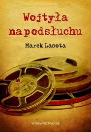 okładka Wojtyła na podsłuchu, Ebook | Marek Lasota
