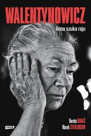 okładka Walentynowicz. Anna szuka raju, Ebook | Dorota Karaś, Marek Sterlingow