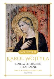 okładka Dzieła literackie i teatralne, tom II, Utwory poetyckie (1946-2003), Ebook | Karol Wojtyła