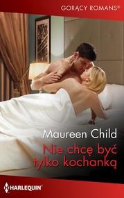 okładka Nie chcę być tylko kochanką, Ebook | Maureen Child