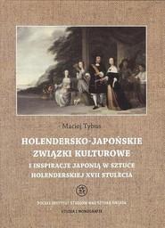 okładka Holendersko-japońskie związki kulturowe i inspiracje Japonią w sztuce holenderskiej XVII stulecia, Ebook | Maciej  Tybus