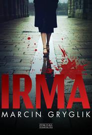 okładka Irma, Ebook   Marcin Gryglik