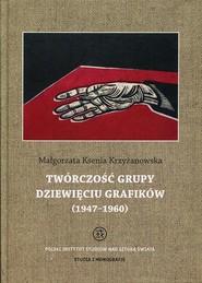 okładka Twórczość grupy Dziewięciu Grafików, Ebook | Małgorzata Ksenia  Krzyżanowska