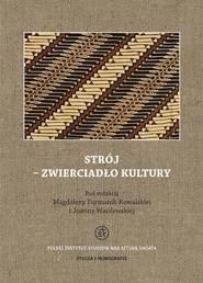 okładka Strój - zwierciadło kultury, Ebook | Joanna  Wasilewska, Magdalena  Furmanik-Kowalska