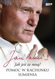 okładka Jak jest ze mną? Pomoc w rachunku sumienia, Ebook   Jan Paweł II