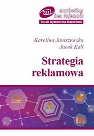 okładka Strategia reklamowa, Ebook | Jacek  Kall, Karolina  Janiszewska
