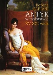 okładka Antyk w malarstwie, Ebook   Bożena Fabiani