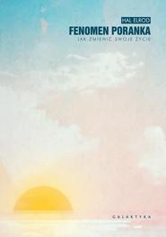 okładka Fenomen poranka. Jak zmienić swoje życie, Ebook | Hal Elrod