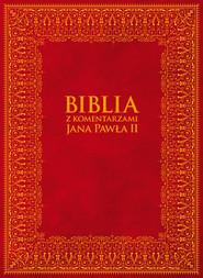 okładka Biblia z Komentarzami Jana Pawła II, Ebook   Jan Paweł II, Bp Kazimierz Romaniuk