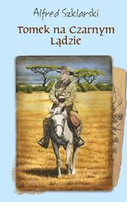 okładka Tomek na Czarnym Lądzie (t.2), Ebook | Alfred Szklarski