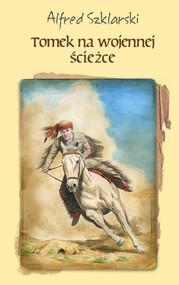 okładka Tomek na wojennej ścieżce (t.3), Ebook | Alfred Szklarski