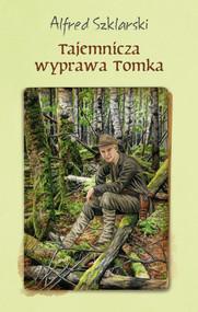 okładka Tajemnicza wyprawa Tomka (t.5), Ebook | Alfred Szklarski