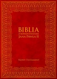 okładka Biblia z Komentarzami Jana Pawła II - Nowy Testament, Ebook   Jan Paweł II, Bp Kazimierz Romaniuk