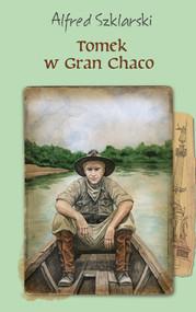 okładka Tomek w Gran Chaco (t.8), Ebook | Alfred Szklarski