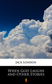 okładka When God Laughs and Other Stories, Ebook | Jack London
