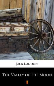 okładka The Valley of the Moon, Ebook | Jack London