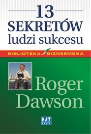 okładka 13 sekretów ludzi sukcesu, Ebook | Roger Dawson