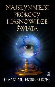 okładka Najsłynniejsi prorocy i jasnowidze świata, Ebook | Francine Hornberger