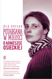 okładka Potargana w miłości. O Agnieszce Osieckiej, Ebook | Ula Ryciak