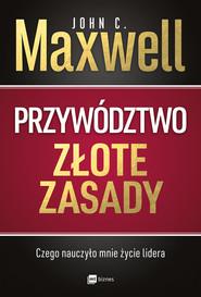 okładka Przywództwo. Złote zasady, Ebook | John C. Maxwell
