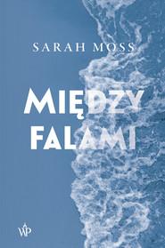 okładka Między falami, Ebook   Sarah Moss