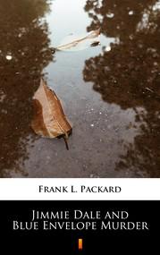 okładka Jimmie Dale and Blue Envelope Murder, Ebook | Frank L. Packard