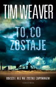 okładka TO, CO ZOSTAJE, Ebook | Tim Weaver
