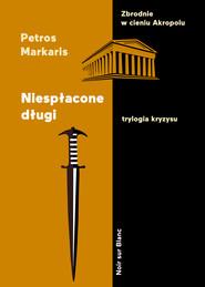 okładka Niespłacone długi. Trylogia kryzysu, Ebook | Petros Markaris