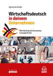 okładka Niemiecki język biznesowy w twojej firmie. Wirtschaftsdeutsch in deinem Unternehmen, Ebook | Agnieszka Dudek