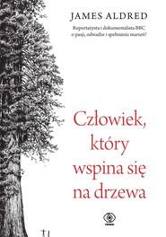 okładka Człowiek, który wspina się na drzewa, Ebook | James Aldred