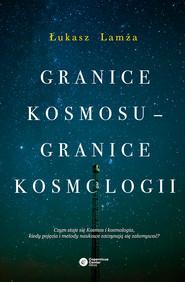okładka Granice kosmosu – granice kosmologii, Ebook | Łukasz Lamża