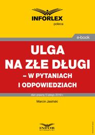 okładka Ulga na złe długi  – w pytaniach i odpowiedziach, Ebook   Marcin Jasiński