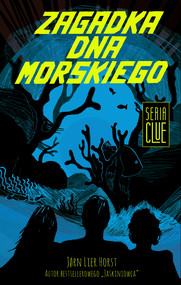 okładka CLUE (Tom 3). Zagadka dna morskiego, Ebook | Jørn Lier Horst