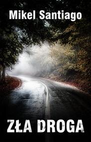 okładka Zła droga, Ebook | Mikel Santiago