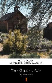 okładka The Gilded Age. A Tale of Today, Ebook | Mark Twain, Charles Dudley Warner