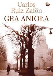 okładka Gra Anioła, Ebook | Carlos Ruiz Zafon